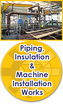 Piping, Insulation & Machine Installation Works
